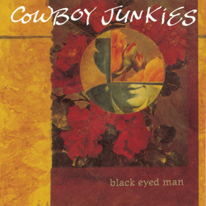 Cowboy Junkies/Black Eyed Man (2LP) [LP]