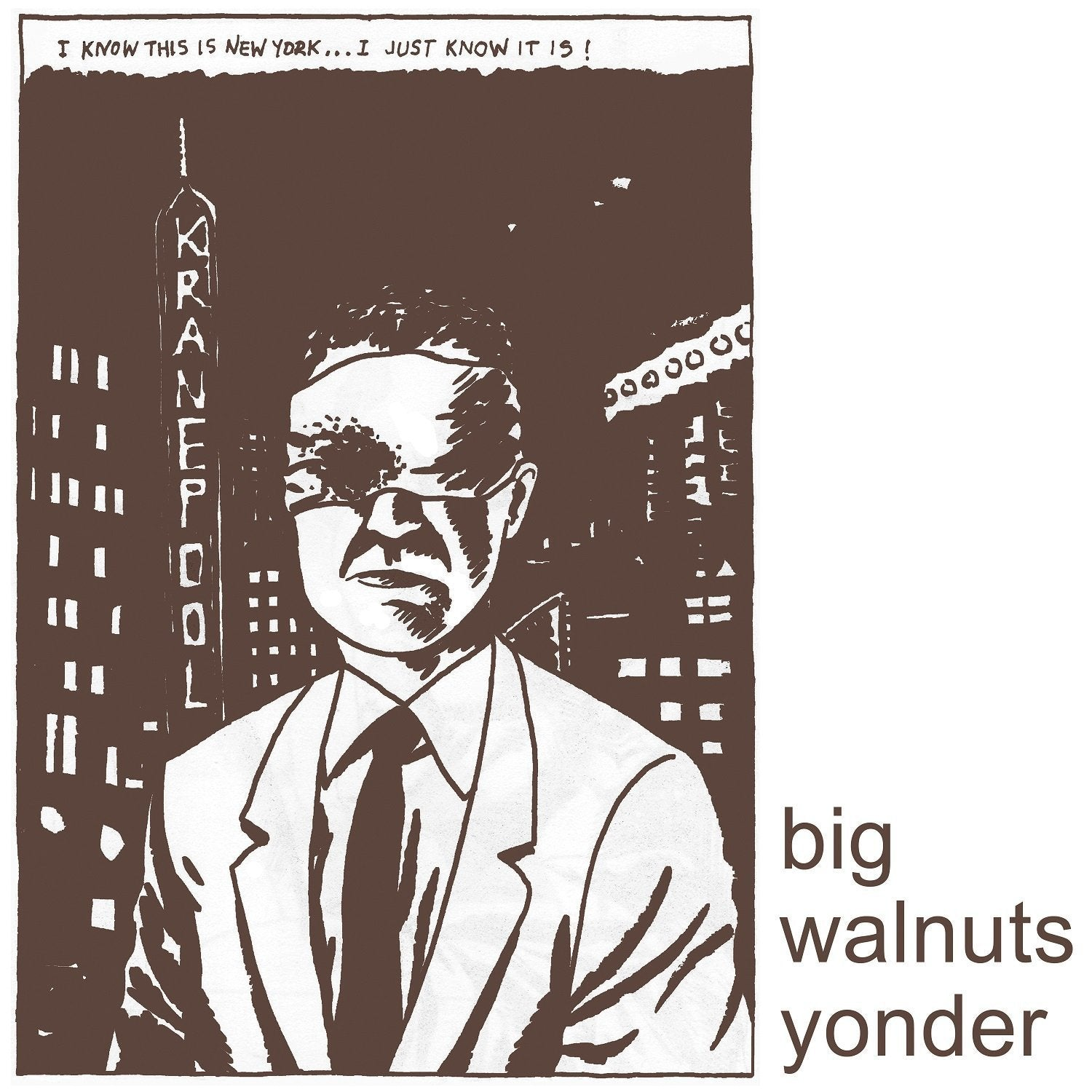 Big Walnuts Yonder/I Know This Is New York?I Just Know It Is [LP]