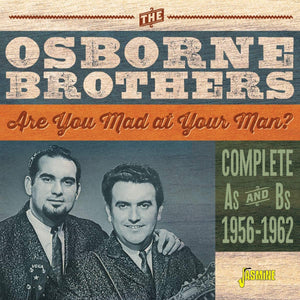 Osborne Brothers/Are You Mad at Your Man? [CD]