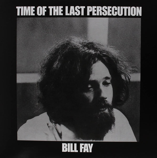 Fay, Bill/Time of the Last Persecution [LP]