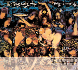 Tragically Hip/Fully Completely (Deluxe) [CD]