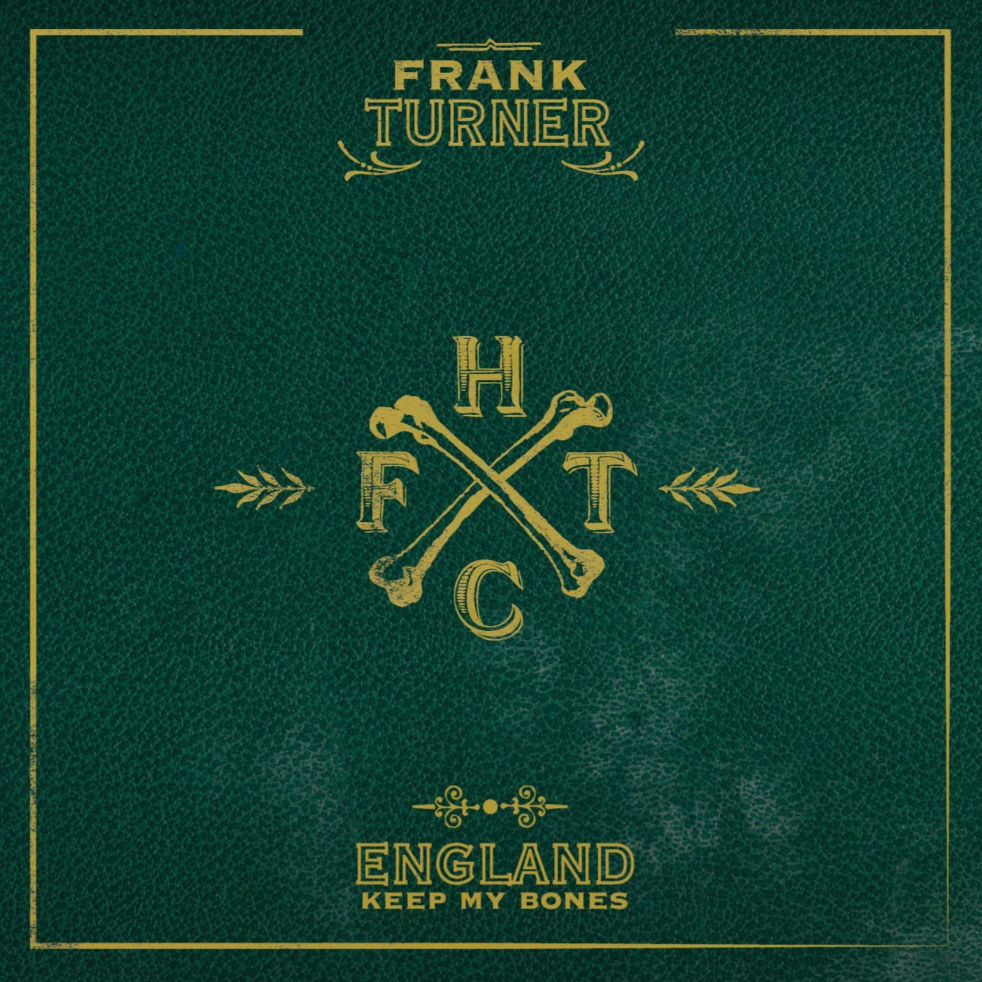 Turner, Frank/England Keep My Bones [LP]