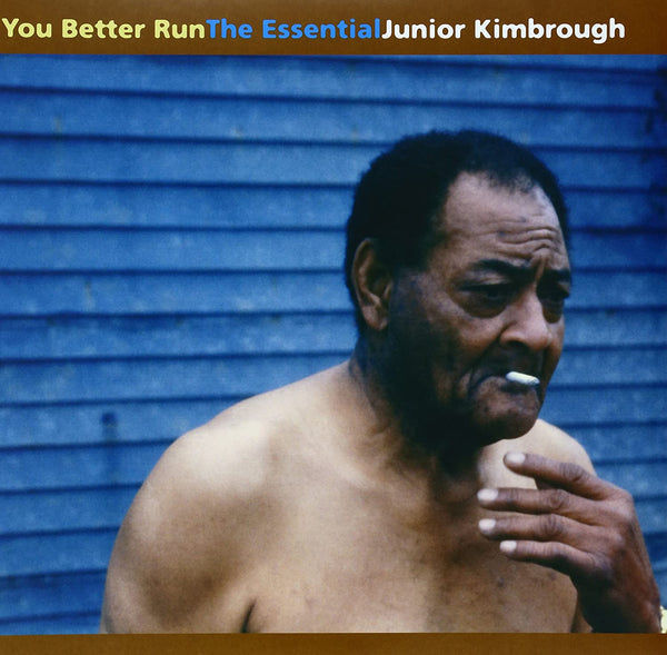 Kimbrough, Junior/You Better Run - The Essential [LP]