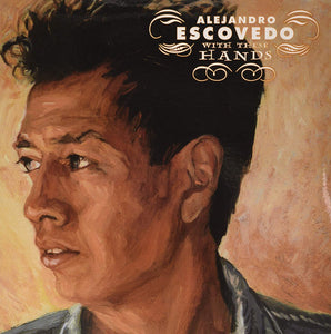 Escovedo, Alejandro/With These Hands (2LP) [LP]