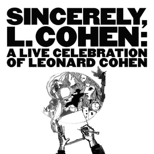 Cohen, Leonard/Sincerely, L Cohen: A Live Celebration (2LP) [LP]