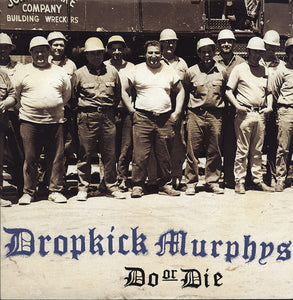 Dropkick Murphys/Do Or Die [LP]
