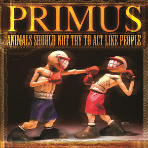 Primus/Animals Should Not Try To Act Like People (Color Vinyl) [LP]