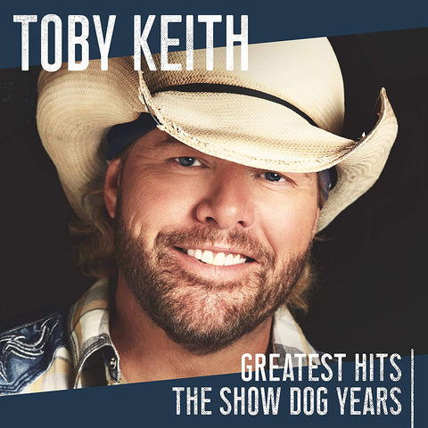 Keith, Toby/Greatest Hits: The Show Dog Years [CD]