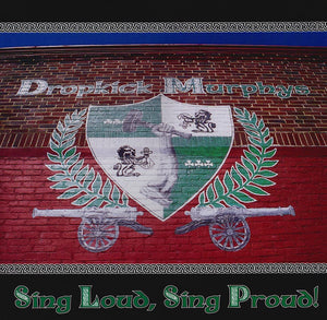 Dropkick Murphys/Sing Loud, Sing Proud [LP]