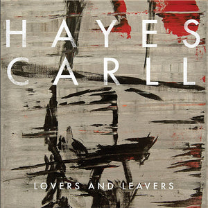 Hayes, Carll/Lovers And Leavers [LP]