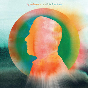 City And Colour/A Pill For Loneliness (Indie Coloured Vinyl) [LP]
