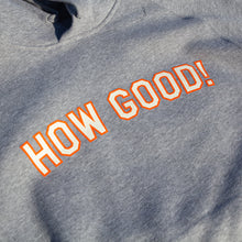 Load image into Gallery viewer, How Good Hoodie (Grey Marle)