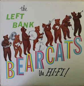 The Left Bank Bearcats - The Left Bank Bearcats In Hi-Fi! Vinyl Record