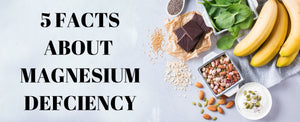 5 Facts About Magnesium Deficiency