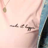 * Make it happen * EMBROIDERED TEE L&G | T-shirt bordada Make it happen