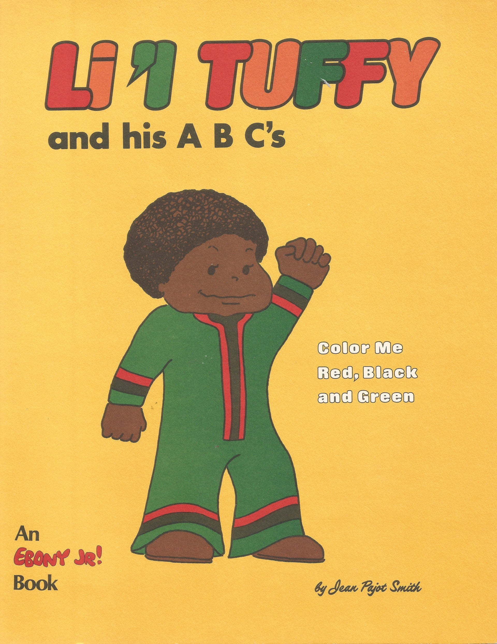 Li'l Tuffy and his ABC's coloring book, An Ebony Jr.! Book, Johnson Publishing Co., 1971. The character Li'l Tuffy is the cartoon amalgamation of Malcolm Mobutu Smith and his brother Jason, created and drawn by the artist's mother, Jean Pajot Forrester (neé Smith). Copyright © Jean Pajot Forrester