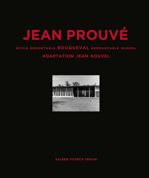 Jean Prouvé Bouqueval Demountable School | Adaptation Jean Nouvel, 1950-2016, Vol. 13 Book