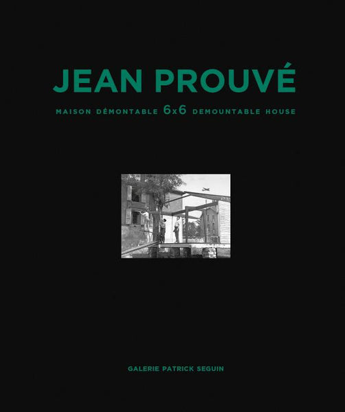 JEAN PROUVÉ 6×6 DEMONTABLE HOUSE, 1944 – VOL. 1