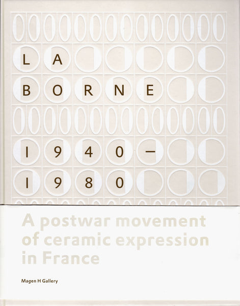 La Borne - 1940-1980: A Postwar movement of ceramic expression in France Book