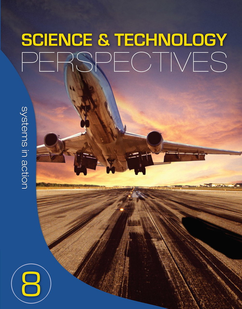 Science and Technology Perspectives 8 Systems in Action Student Book