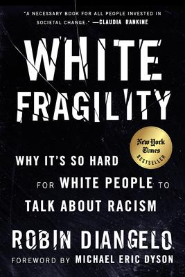 White Fragility: Why It's