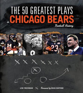 The 50 Greatest Plays in Chicago Bears Football History - Hardcover -