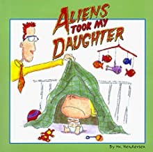 Aliens Took My Daughter - Hardcover -