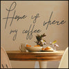 Home Is Where My Coffee - Black Metal Wall Art