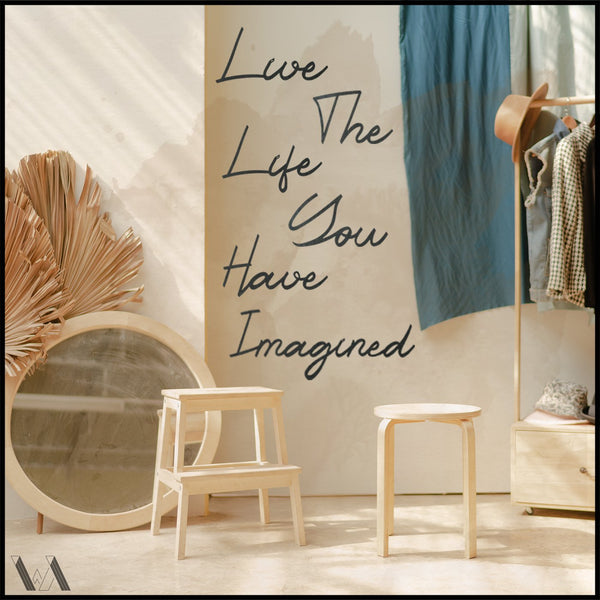 Live The Life You Have Imagined - Black Metal Wall Art