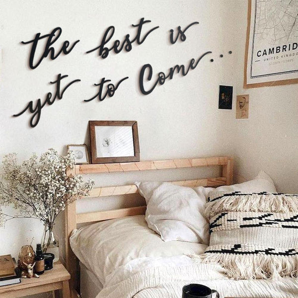 The Best Is Yet To Come Metal Wall Art - Black Metal Wall Art