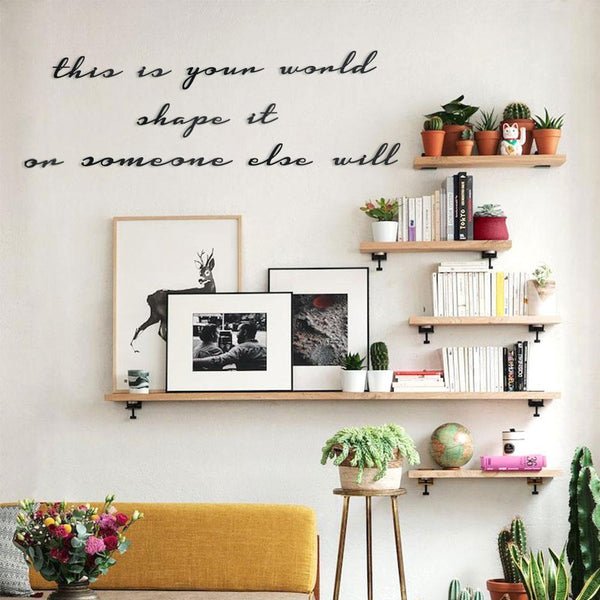 This Is Your World Shape It Or Someone Else Will Metal Wall Art - Black Metal Wall Art