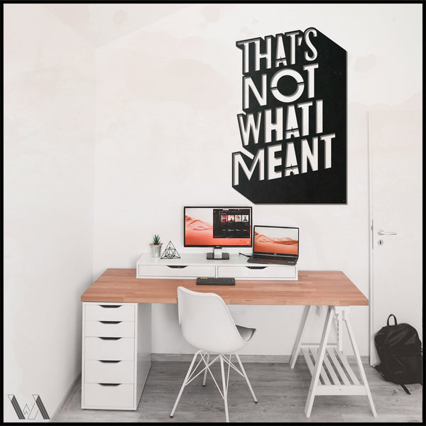 That's Not What I Meant - Black Metal Wall Art