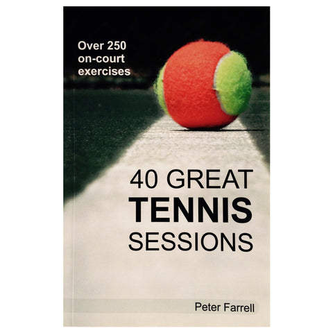 40 Great Tennis Sessions | Peter Farrell