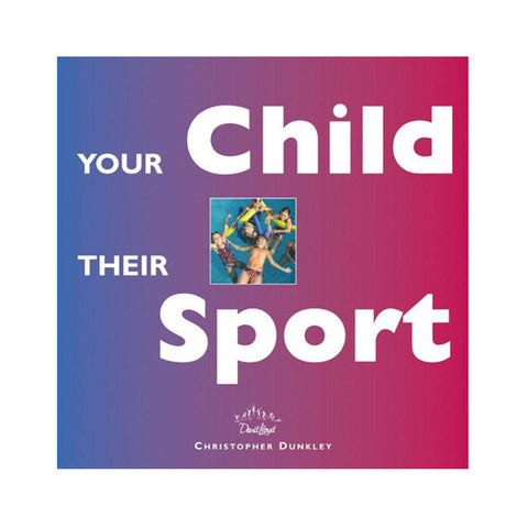 Your Child Their Sport | Christopher Dunkley