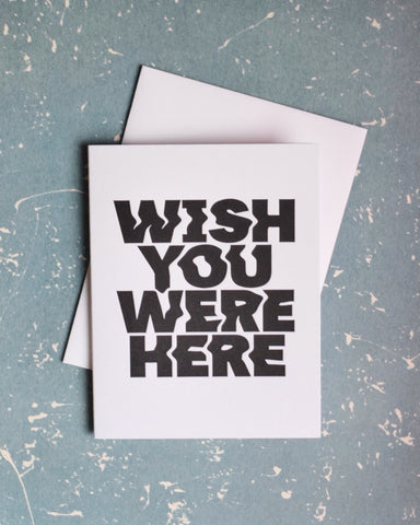Wish You Were Here Letterpress Card