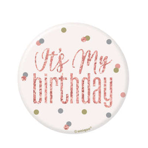 "Rose Gold Birthday Badge ""It's My Birthday"""