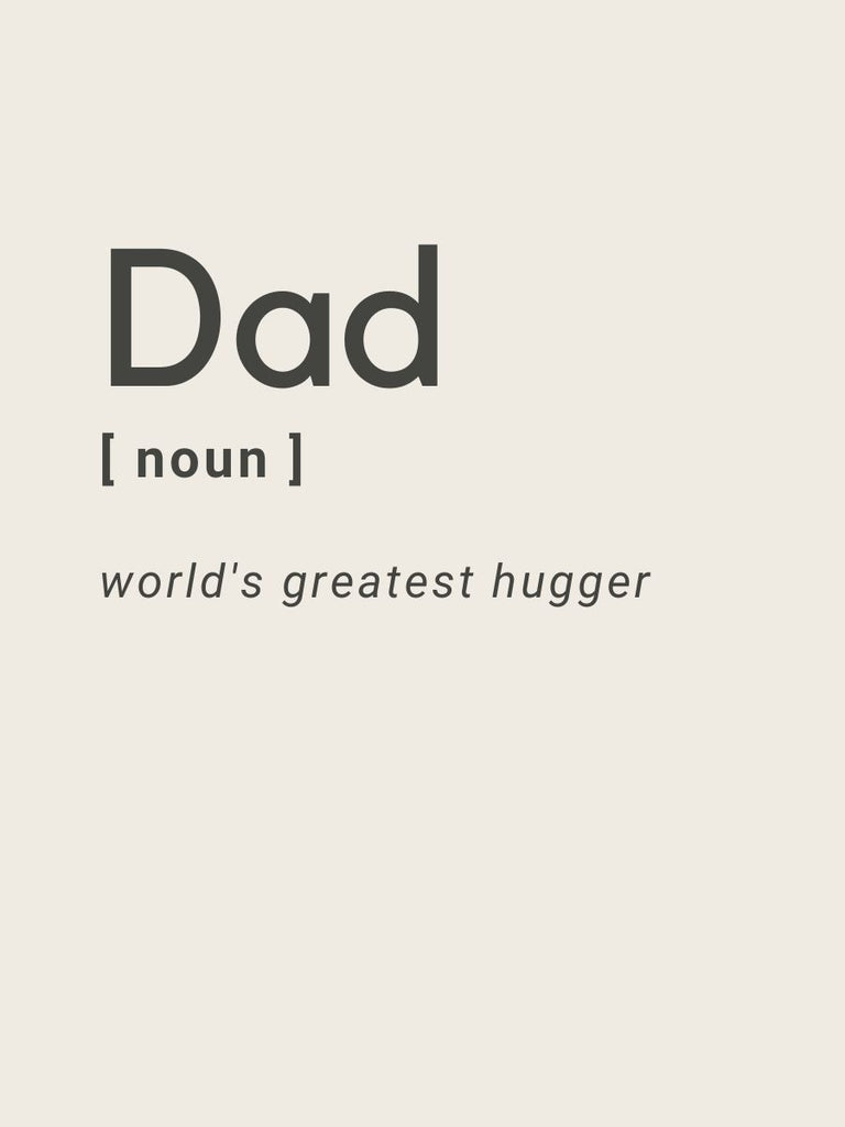 Dad: World Greatest Hugger