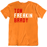 Tom Brady Freakin Tampa Bay Retro Football Fan T Shirt