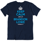Brandon Lowe Keep Calm Let Handle It Tampa Bay Baseball Fan T Shirt