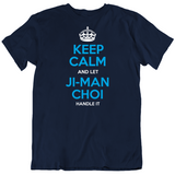 Ji Man Choi Keep Calm Let Handle It Tampa Bay Baseball Fan T Shirt