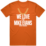 We Love It When Mike Evans Catches Touchdowns Tampa Bay Football Fan v2 T Shirt