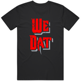 We Dat Tampa Football Fan Distressed T Shirt