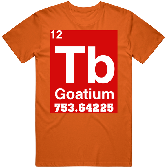 Tom Brady Periodic Table 7 Titles 5 Mvp 3 League Height Weight Tampa Bay Football Fan T Shirt