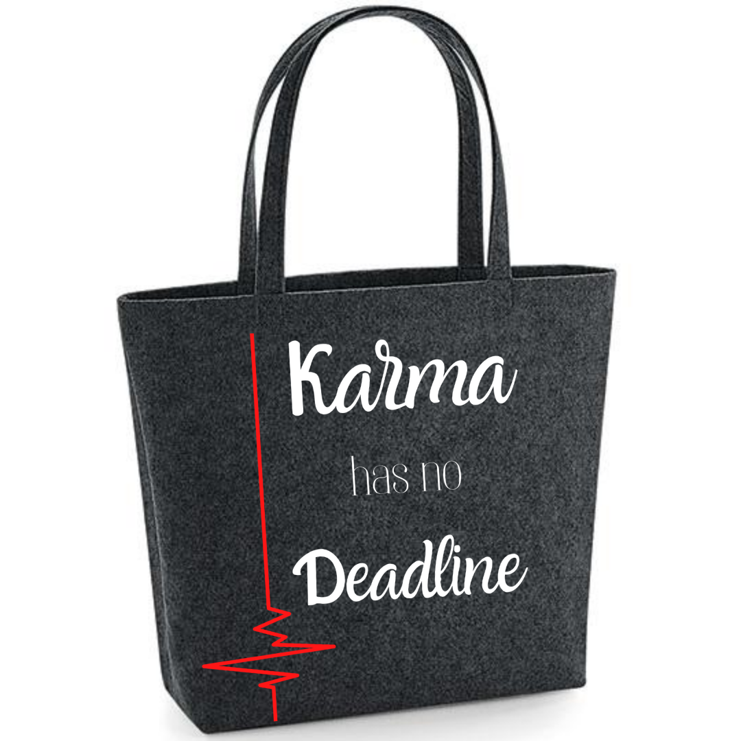 Karma has no Deadline Filztasche
