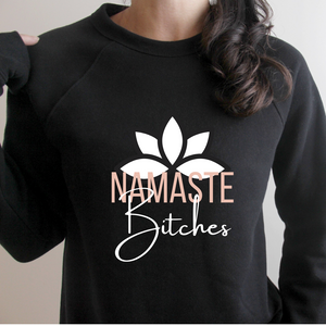 Namaste Bitches Sweater