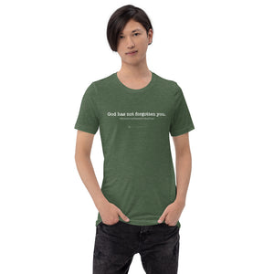 God Has Not Forgotten You Unisex Soft Tee