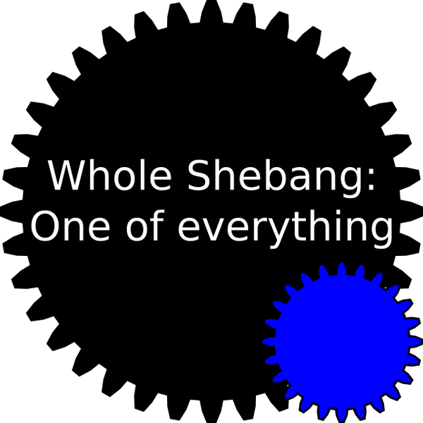 Whole Shebang (one of every gear set)