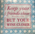 Keep Your Friends Close Napkin
