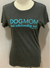 "Dog Is Good Ladies Tee ""Dog MOM"""