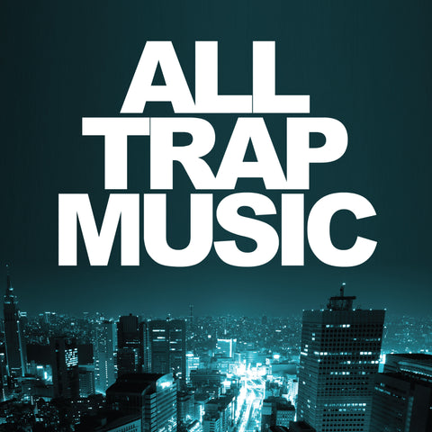 All Trap Music Vol. 1